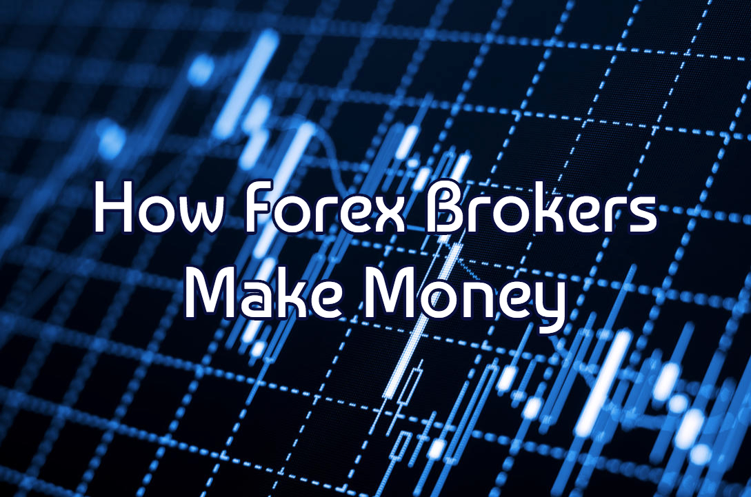 How Forex Brokers Make Money